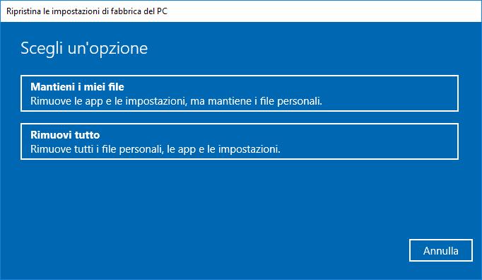 Ripristino di Windows 10 - Scelta tipologia di ripristino